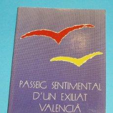 Libros de segunda mano: PASSEIG SENTIMENTAL D'UN EXILIAT VALENCIÀ. VICENT ALCOVER CAMPOS. EDIT. L'ESQUER. Lote 25136799