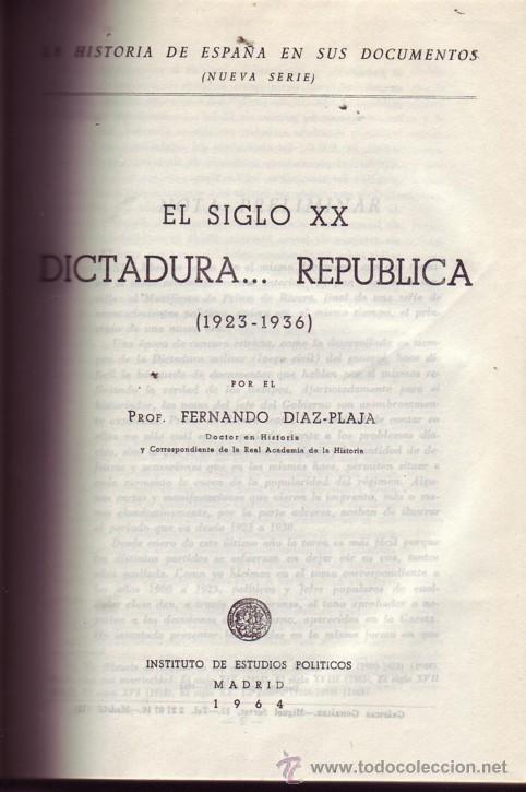 Libros de segunda mano: El Siglo XX. Dictadura...República (1923 - 1936). Fernando DIAZ-PLAJA. ¡Una joya! - Foto 3 - 21251731