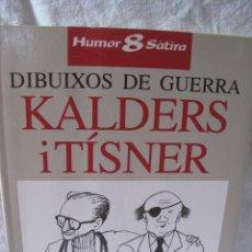 Libros de segunda mano: DIBUIXOS DE GUERRA DE KALDERS I TISNER. Lote 27312134