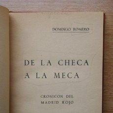 Libros de segunda mano: DE LA CHECA A LA MECA. CRONICON DEL MADRID ROJO. ROMERO (DOMINGO). Lote 21413492
