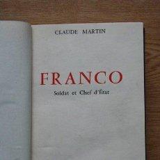 Libros de segunda mano: FRANCO, SOLDAT ET CHEF D'ETAT. MARTIN (CLAUDE). Lote 21532972