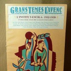 Libros de segunda mano: REVISTA, GRANS TEMES, L'AVENÇ, L'INSTITUT - ESCOLA. 1932 - 1939, PUBLICACION DE 1976. Lote 21669789