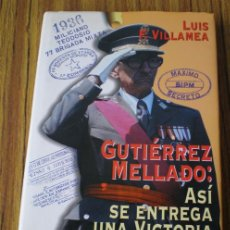 Libros de segunda mano: GUTIÉRREZ MELLADO : ASÍ SE ENTREGA UNA VICTORIA .. POR LUIS F. VILLAMEA. Lote 22128646