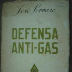 Libros de segunda mano: DEFENSA ANTI-GAS. FERRANO, JOSÉ. 1938. . Lote 22438880