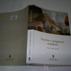 Libros de segunda mano: GUERRA Y POSGUERRA ESPAÑOLA MANUEL GONZÁLEZ LÓPEZ UNIVERSIDADE DE VIGO 2007 RM47374. Lote 22647745