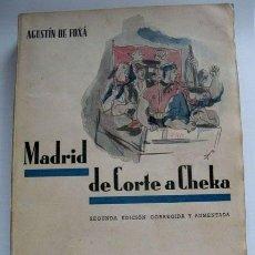 Libros de segunda mano: ANTIGUO LIBRO MADRID DE CORTE A CHEKA - AGUSTIN DE FOXA - AÑO 1938 - 391 PAGINAS - SEGUNDA EDICION C. Lote 24561857