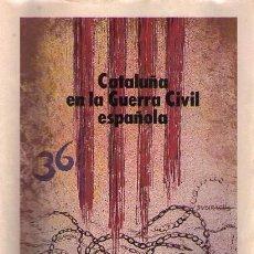 Libros de segunda mano: CATALUÑA EN LA GUERRA CIVIL ESPAÑOLA. 20 FASCÍCULOS. 1986. Lote 22810568