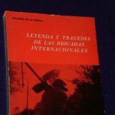Libros de segunda mano: LEYENDA Y TRAGEDIA DE LAS BRIGADAS INTERNACIONALES.. Lote 22594809