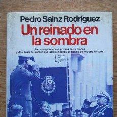 Libros de segunda mano: UN REINADO EN LA SOMBRA. SAINZ RODRÍGUEZ (PEDRO). Lote 23147272