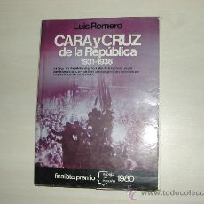 Libros de segunda mano: CARA Y CRUZ DE LA REPUBLICA ESPAÑOLA 1931-1936 LUIS ROMERO, ABUNDANTES FOTOGRAFIAS. TAPA DURA . Lote 26618813