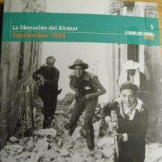 Libros de segunda mano: LA LIBERACIÓN DEL ALCAZAR – SEPTIEMBRE DE 1936. Lote 27461105