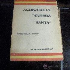 Libros de segunda mano: 1937- ACERCA DE LA GUERRA SANTA- ESPAÑA 1937. Lote 25273647