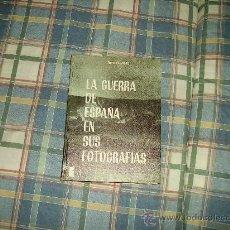 Libros de segunda mano: LA GUERRA DE ESPAÑA EN SUS FOTOGRAFIAS. Lote 27117009