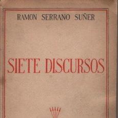 Libros de segunda mano: SIETE DISCURSOS DE RAMÓN SERRANO SUÑER. ED. FE, 1938. FALANGE NACIONALSINDICALISMO FRANQUISMO. Lote 24762924