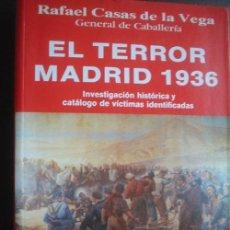 Libros de segunda mano: EL TERROR: MADRID 1936. CASAS DE LA VEGA, RAFAEL. 1994. 1ª EDICIÓN. FÉNIX. Lote 25144602