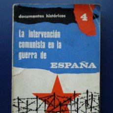 Libros de segunda mano: LA INTERVENCION COMUNISTA EN LA GUERRA DE ESPAÑA (1936-1939) - SERVICIO INFORMATIVO ESPAÑOL - 1965. Lote 25113683