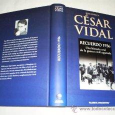 Libros de segunda mano: RECUERDO 1936. UNA HISTORIA ORAL DE LA GUERRA CIVIL ESPAÑOLA CÉSAR VIDAL RM50043. Lote 25407536