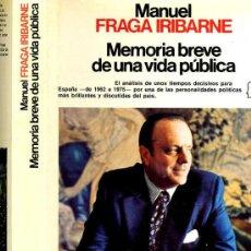 Libros de segunda mano: FRAGA IRIBARNE : MEMORIA BREVE DE UNA VIDA PÚBLICA (1980) AUTOGRAFIADO. Lote 26758973
