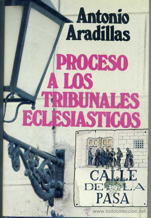 ARADILLAS : PROCESO A LOS TRIBUNALES ECLESIÁSTICOS (1976) (Libros de Segunda Mano - Historia - Guerra Civil Española)
