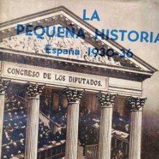 Libros de segunda mano: LERROUX : LA PEQUEÑA HISTORIA 1930-1936. Lote 26758976