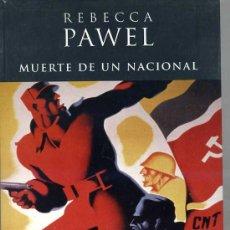 Libros de segunda mano: R. PAWEL : MUERTE DE UN NACIONAL. NOVELA DE LA GUERRA CIVIL ESPAÑOLA. Lote 26990696