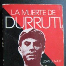 Libros de segunda mano: LA MUERTE DE DURRUTI. LLARCH, JOAN. 1973. Lote 25655947