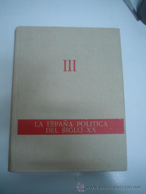 FERNANDO DÍAZ-PLAJA: LA ESPAÑA POLÍTICA DEL SIGLO XX EN FOTOGRAFÍAS Y DOCUMENTOS. TOMO III (Libros de Segunda Mano - Historia - Guerra Civil Española)