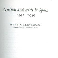 Libros de segunda mano: MARTIN BLINKHORN. CARLISM AND CRISIS IN SPAIN, 1931-1939. NEW YORK, 1975. Lote 26255513