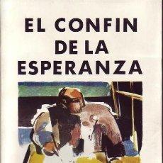 Libros de segunda mano: EL CONFÍN DE LA ESPERANZA, G CABANELLAS, GUERRA CIVIL. Lote 26280699