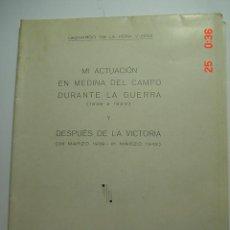 Libros de segunda mano: MI ACTUACION EN MEDINA DEL CAMPO DURANTE LA GUERRA CIVIL - LEONARDO DE LA PEÑA Y DIAZ - AÑO 1942. Lote 26356214