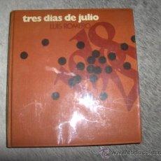 Libros de segunda mano: TRES DIAS DE JULIO 18-19-20 DE JULIO 1936 - LUIS ROMERO EDICIONES ARIEL 1967 . Lote 26463820