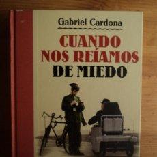 Libros de segunda mano: CUANDO NOS REIAMOS DE MIEDO. GABRIEL CARDONA. DESTINO 2010 280 PAG CD. INCORPORADO.. Lote 26579933