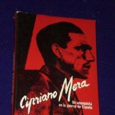 Libros de segunda mano: CIPRIANO MERA, UN ANARQUISTA EN LA GUERRA DE ESPAÑA.. . Lote 26610324