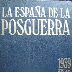 Libros de segunda mano: LA ESPAÑA DE LA POSGUERRA - DE 1939 A 1949 - RECOPILACIÓN DE LA ACTUALIDAD ESPAÑOLA. Lote 26655963