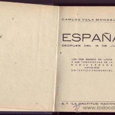 Libros de segunda mano: ESPAÑA DESPUES DEL 18 DE JULIO. CARLOS VELA MONSALVE. . Lote 27016529