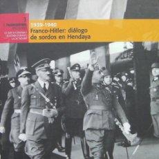Libros de segunda mano: LIBRO 1939-1940 FRANCO.HITLER DIALOGO SORDOS EN HENDAYA-208 P 2006-VER FOTO ADICIONAL. Lote 27228298