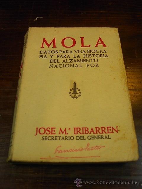 JOSE M. IRIBARREN, MOLA. DATOS PARA UNA BIOGRAFIA Y PARA LA HISTORIA DE ALZAMIENTO NACIONAL, 1938 (Libros de Segunda Mano - Historia - Guerra Civil Española)