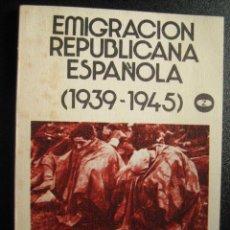 Libros de segunda mano - EMIGRACIÓN REPUBLICANA ESPAÑOLA (1939-1945). FERNÁNDEZ, Alberto. 1972 - 27935881