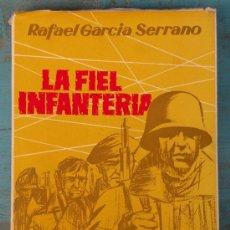 Libros de segunda mano: ANTIGUO LIBRO - LA FIEL INFANTERIA - RAFAEL GARCIA SERRAÑO - AÑO 1958 - EN DE CONSERVACI. Lote 28017179