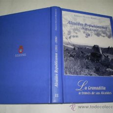 Libros de segunda mano: ALCALDES REPUBLICANOS (1931 – 1936) II LA GRANADILLA A TRAVÉS DE SUS ALCALDES 2008 RM51604. Lote 28065738
