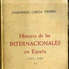 Libros de segunda mano: GARCÍA VENERO : HISTORIA DE LAS INTERNACIONALES EN ESPAÑA TOMO II (1914/1936). Lote 28050770