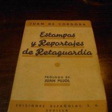 Libros de segunda mano: JUAN CORDOBA, ESTAMPAS DE REPORTAJES DE RETAGUARDIA, ED. ESPAÑOLAS, 1939. Lote 28371364