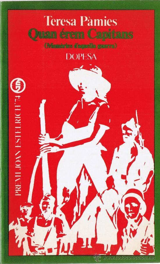 QUAN EREM CAPITANS - MEMORIES D'AQUELLA GUERRA - TERESA PAMIES - DOPESA (Libros de Segunda Mano - Historia - Guerra Civil Española)