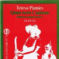 Libros de segunda mano: QUAN EREM CAPITANS - MEMORIES D'AQUELLA GUERRA - TERESA PAMIES - DOPESA. Lote 28424321