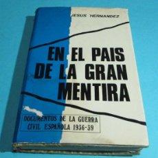 Libros de segunda mano: EN EL PAÍS DE LA GRAN MENTIRA. JESÚS HERNÁNDEZ. . Lote 28485174