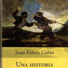 Libros de segunda mano: JUAN ESLAVA GALÁN. HISTORIA DE LA GUERRA CIVIL QUE NO VA A GUSTAR A NADIE. BARCELONA. 2005. REPYGC. Lote 28756784