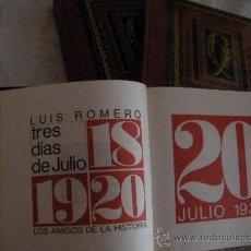 Libros de segunda mano: TRES DIAS DE JULIO 18-19-20 DE JULIO DE 1936 (TRES VOLUMENES) DE LUIS ROMERO. Lote 28989023