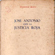 Libros de segunda mano: JOSE ANTONIO ANTE LA JUSTICIA ROJA- FRANCISCO BRAVO.. Lote 29036281