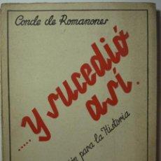 Libros de segunda mano: 12 CONDE DE ROMANONES - Y SUCEDIO ASI - AÑO 1947 - ESPASA CALPE. Lote 29115536