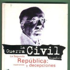 Libros de segunda mano: LA GUERRA CIVIL ESPAÑOLA. LA SEGUNDA REPÚBLICA: ESPERANZAS Y DECEPCIONES. FOLIO.TOMO 1.. Lote 29216732